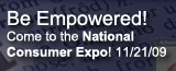 Be Empowered! Come to the National Consumer Expo!